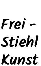 Frei - Stiehl - Kunst